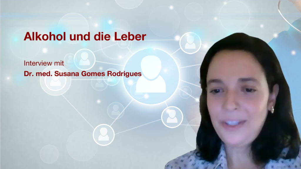 Alkohol und die Leber: Interview mit Dr. med. Susana Gomes Rodrigues