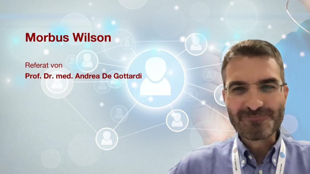 Morbus Wilson: Referat von Prof. Dr. med. Andrea De Gottardi