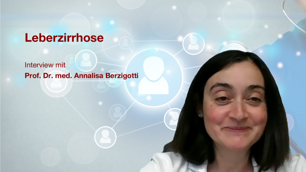 Leberzirrhose: Interview mit Prof. Dr. med. Annalisa Berzigotti