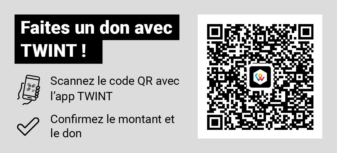 Faites und don avec TWINT. Scannez le code QR avec l'app TWINT. Confirmez le montant et le don.