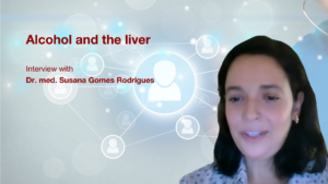 Alcohol and the liver: Interview with Dr. med. Susana Gomes Rodrigues
