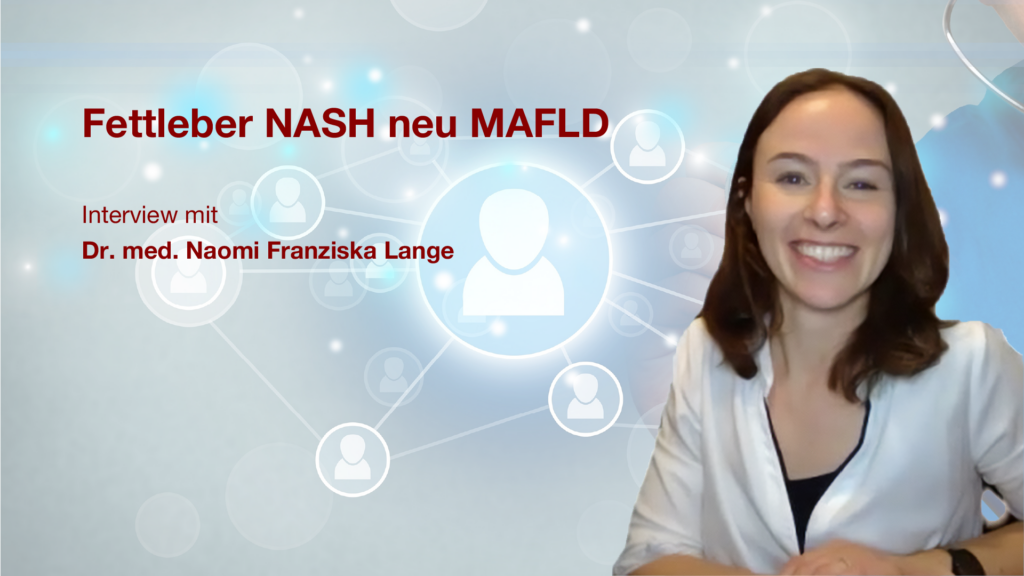 Fettleber (NASH / MAFLD): Interview mit Dr. med. Naomi Franziska Lange
