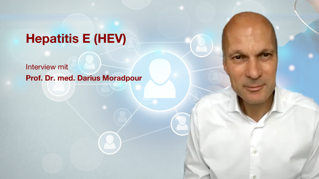 Hepatitis E (HEV): Interview mit Dr. Prof. med. Darius Moradpour