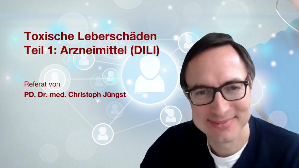 Toxische Leberschäden durch Arzneimittel (DILI): Referat von PD. Dr. med. Christoph Jüngst