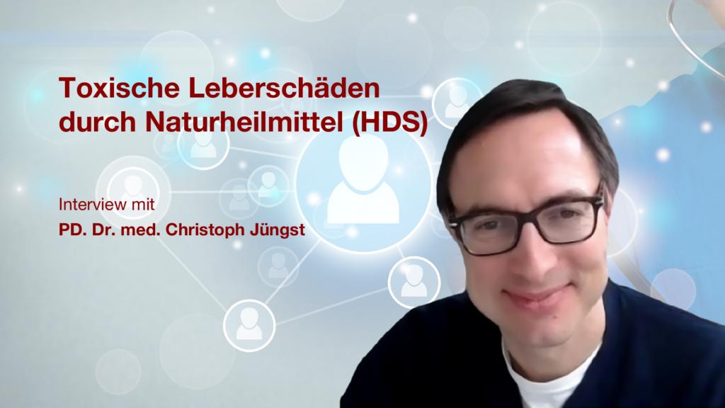Toxische Leberschäden durch Naturheilmittel (HDS): Interview mit PD. Dr. med. Christoph Jüngst