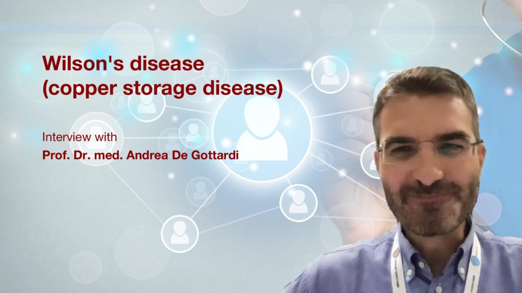 Wilson's disease (copper storage disease): Interview with Prof. Dr. med. Andrea de Gottardi